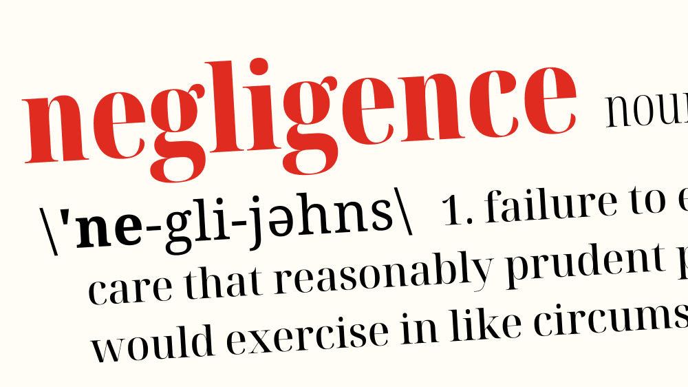 """What Exactly Is Legal """"Negligence""""?"""
